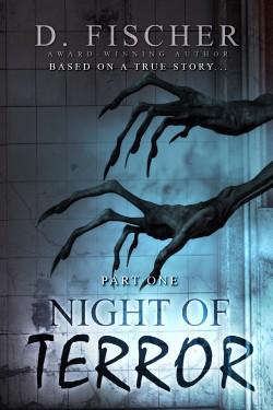 Night of Terror, a true story horror series by D. Fischer