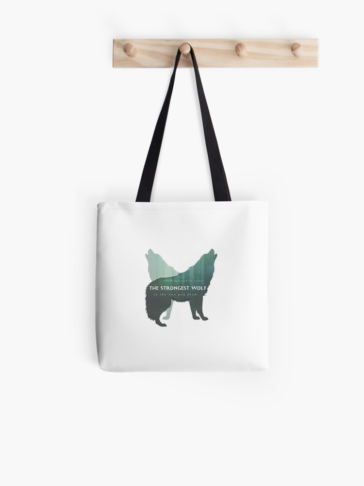 "A Howl for the Damned Tote Bag, ""The Strongest Wolf is the One You Feed."""