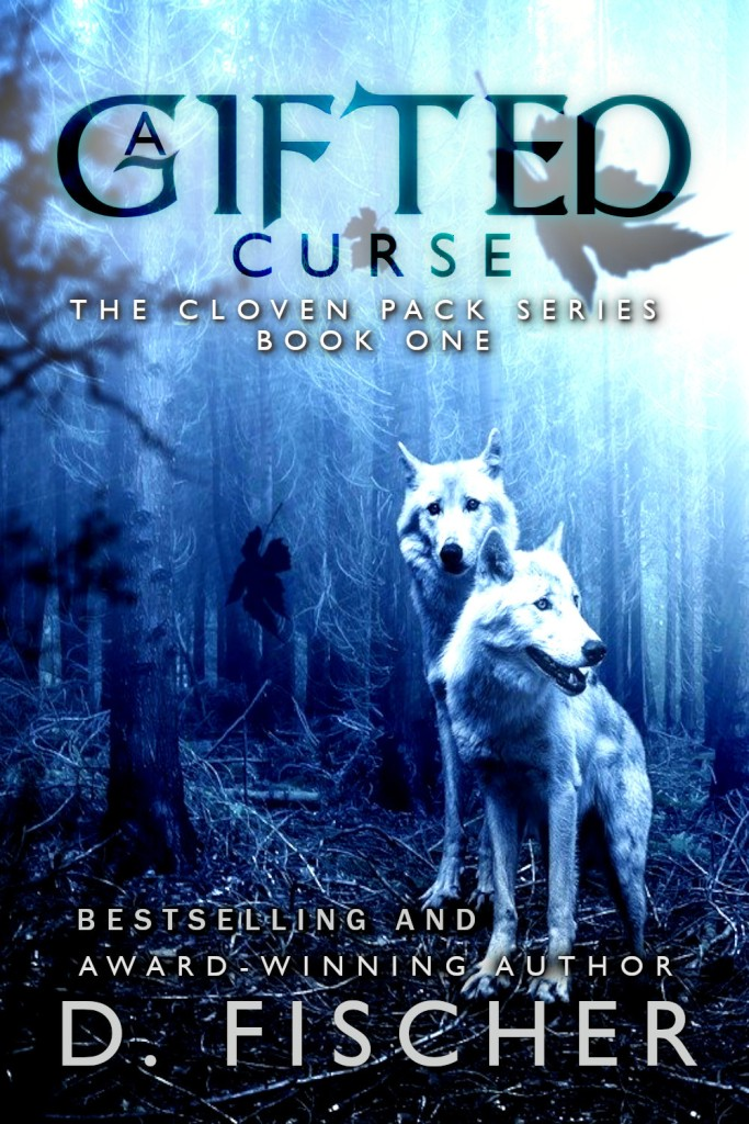 A Gifted Curse (The Cloven Pack Series: Book One) by D. Fischer, a shifter fated mate romance.